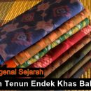Sejarah Tenun Endek Bali